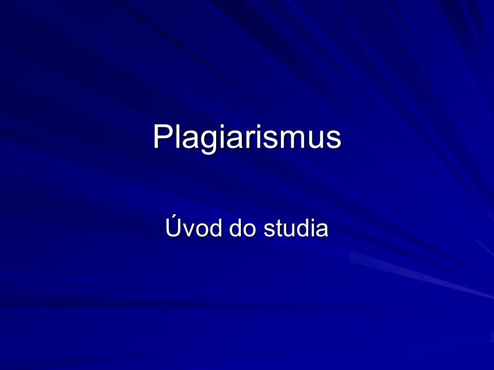 Plagiarismus Úvod do studia