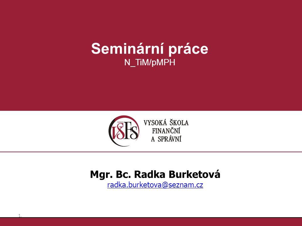 1.1. Seminární práce N_TiM/pMPH Mgr. Bc. Radka Burketová radka.burketova@seznam.cz