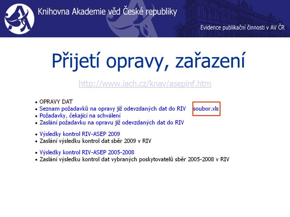 Přijetí opravy, zařazení http://www.iach.cz/knav/asepinf.htm