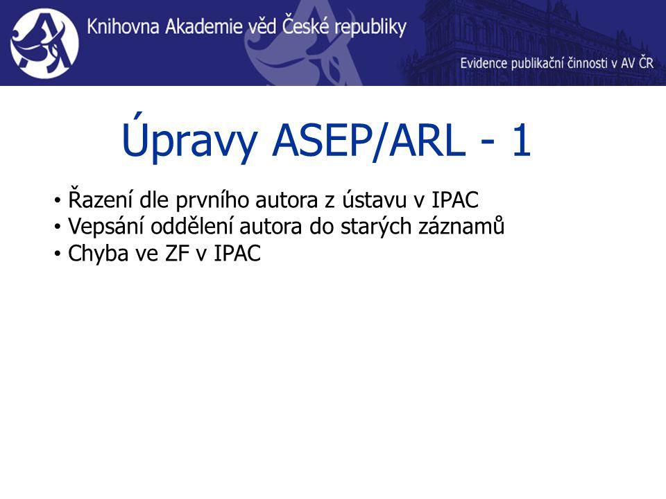 Úpravy ASEP/ARL - 1 Řazení dle prvního autora z ústavu v IPAC Vepsání oddělení autora do starých záznamů Chyba ve ZF v IPAC