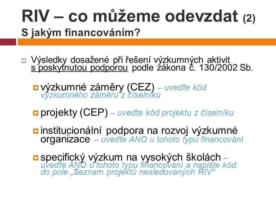 RIV – co můžeme odevzdat (2) S jakým financováním.