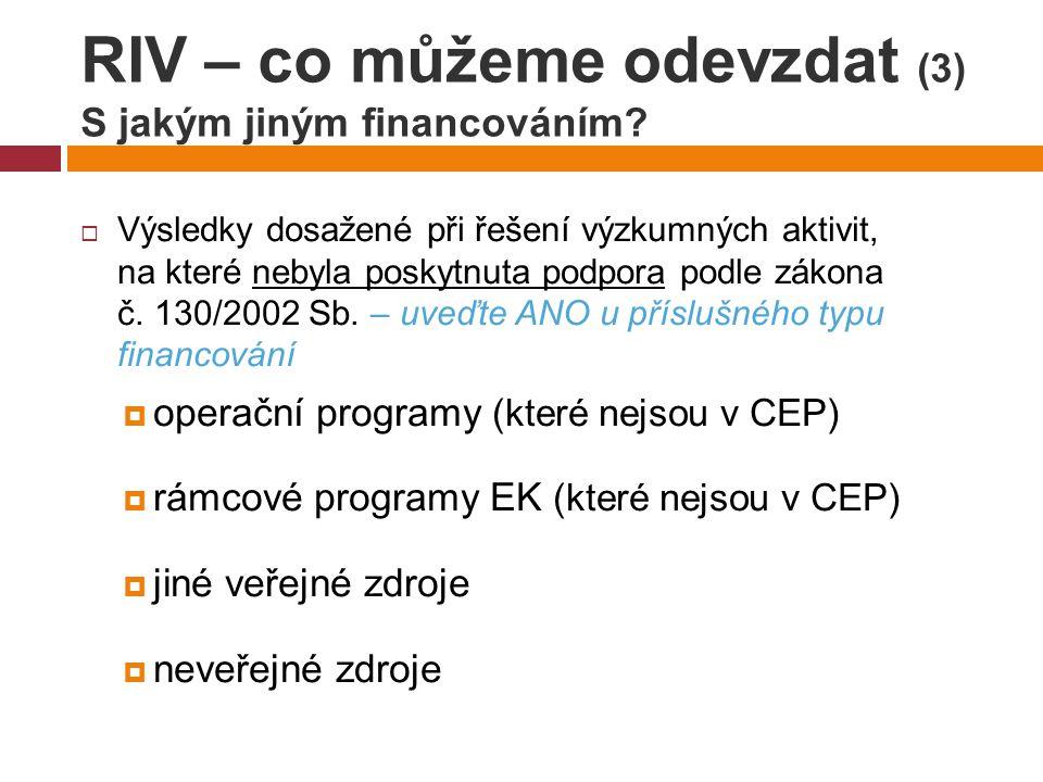 RIV – co můžeme odevzdat (3) S jakým jiným financováním.