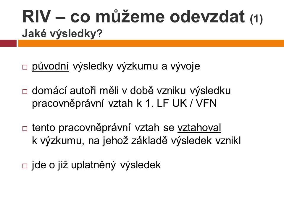 RIV – co můžeme odevzdat (1) Jaké výsledky.