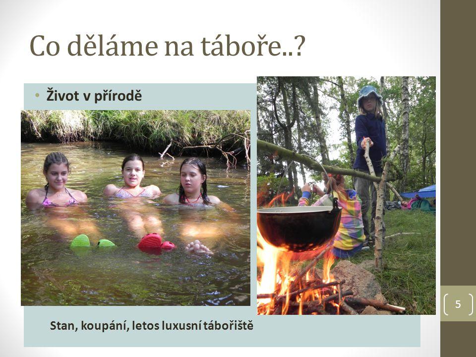 Co děláme na táboře..? Život v přírodě Stan, koupání, letos luxusní tábořiště 5