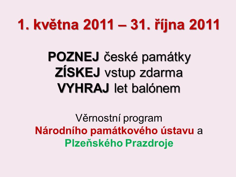 1.května 2011 – 31. října 2011 POZNEJ české památky ZÍSKEJ vstup zdarma VYHRAJ let balónem 1.