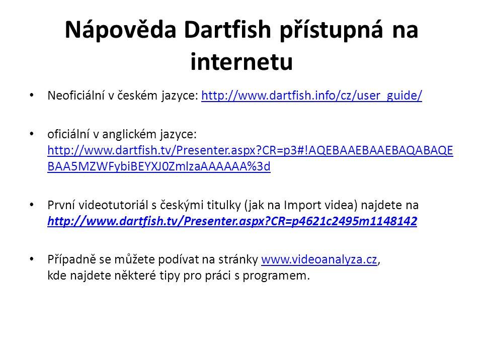 Nápověda Dartfish přístupná na internetu Neoficiální v českém jazyce: http://www.dartfish.info/cz/user_guide/http://www.dartfish.info/cz/user_guide/ o