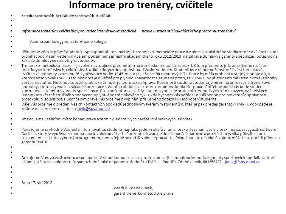 Informace pro trenéry, cvičitele Katedra sportovních her Fakulty sportovních studií MU ---------------------------------------------------------------