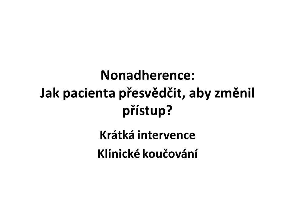 Nonadherence: Jak pacienta přesvědčit, aby změnil přístup? Krátká intervence Klinické koučování