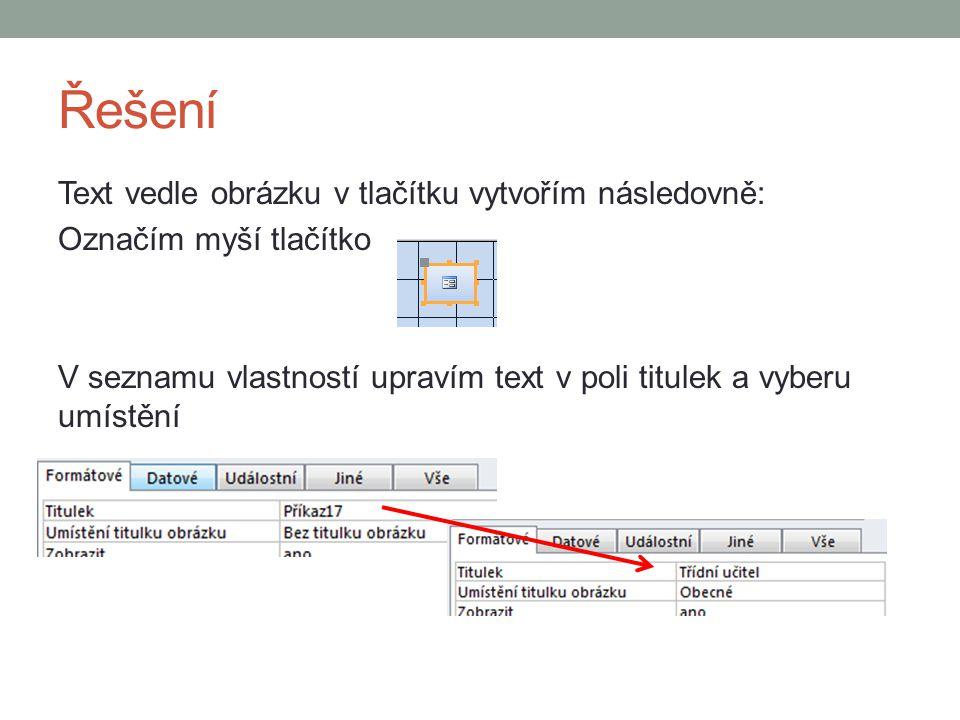 Řešení Text vedle obrázku v tlačítku vytvořím následovně: Označím myší tlačítko V seznamu vlastností upravím text v poli titulek a vyberu umístění