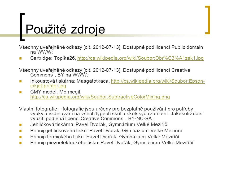 Použité zdroje Všechny uveřejněné odkazy [cit. 2012-07-13]. Dostupné pod licencí Public domain na WWW: Cartridge: Topika26, http://cs.wikipedia.org/wi