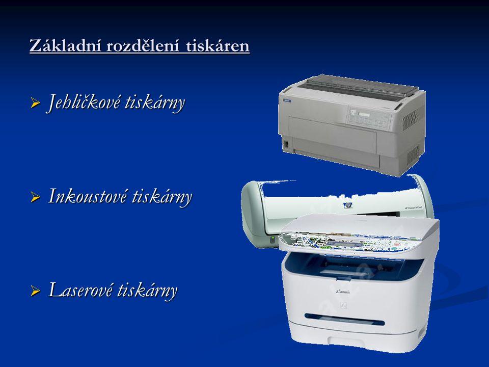 Základní rozdělení tiskáren  Jehličkové tiskárny  Inkoustové tiskárny  Laserové tiskárny