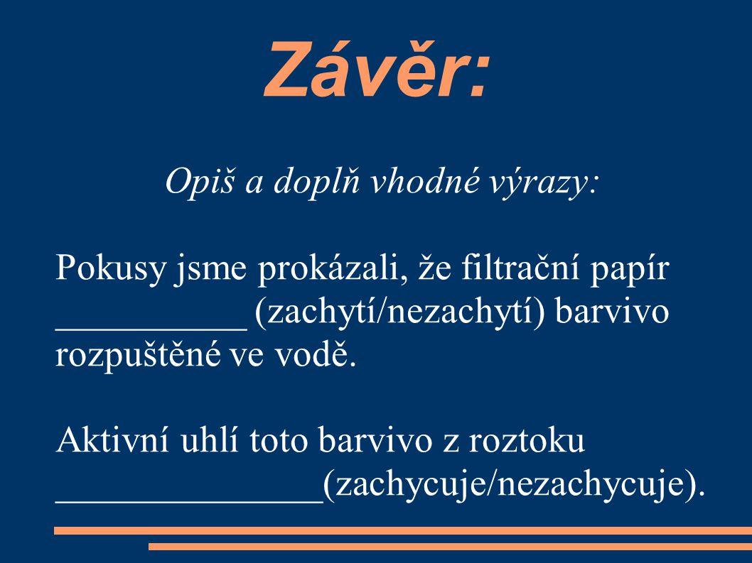 Literatura: Beneš, P., Pumpr, V., Banýr, J.: Základy chemie pro 2.