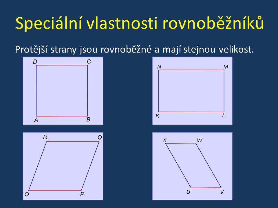 Speciální vlastnosti rovnoběžníků Protější strany jsou rovnoběžné a mají stejnou velikost.