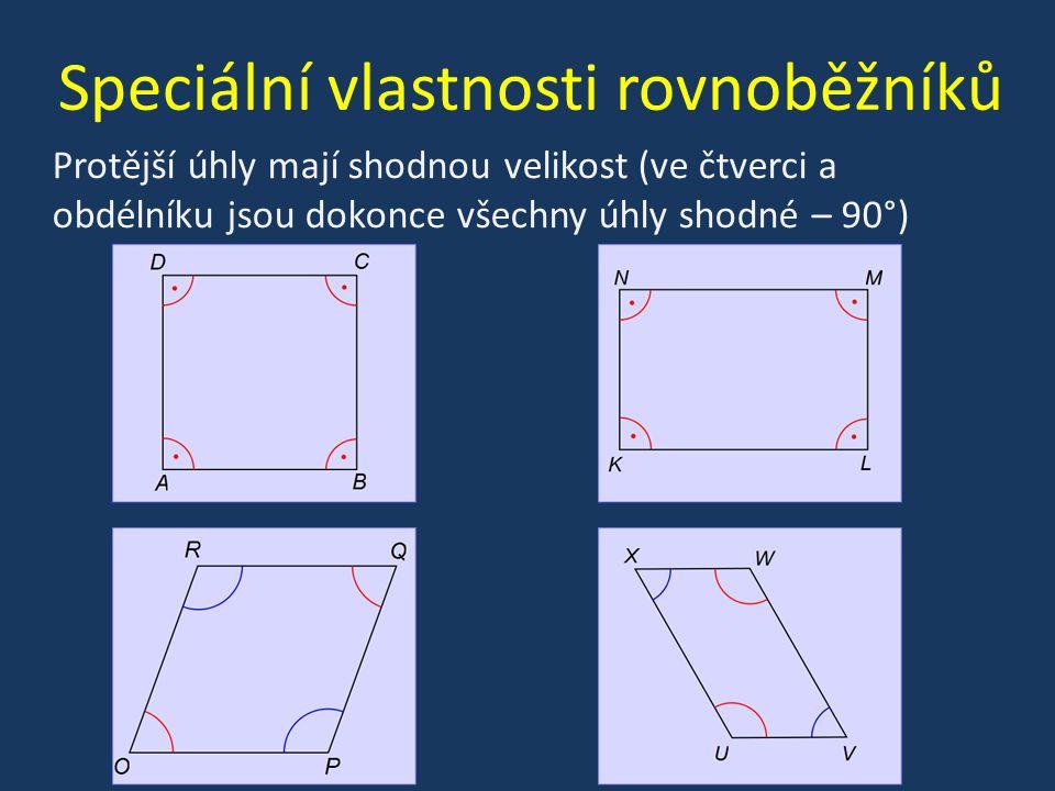 Protější úhly mají shodnou velikost (ve čtverci a obdélníku jsou dokonce všechny úhly shodné – 90°) Speciální vlastnosti rovnoběžníků
