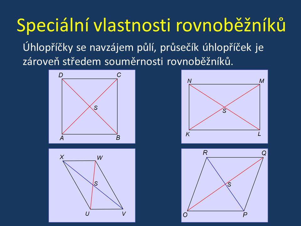 Úhlopříčky se navzájem půlí, průsečík úhlopříček je zároveň středem souměrnosti rovnoběžníků. Speciální vlastnosti rovnoběžníků