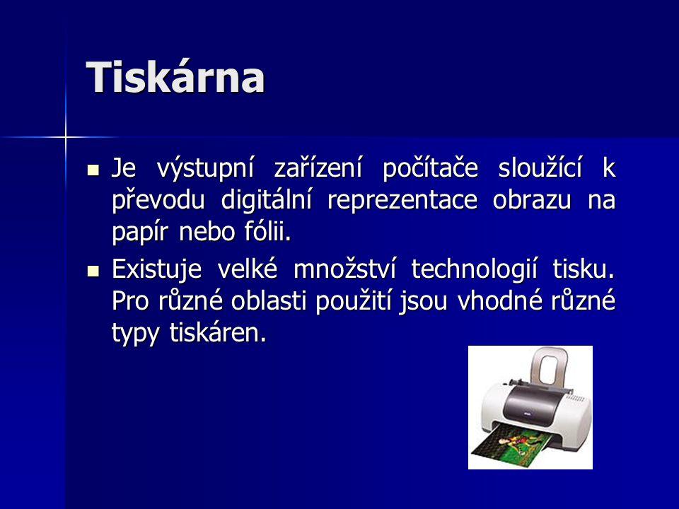 Tiskárna Je výstupní zařízení počítače sloužící k převodu digitální reprezentace obrazu na papír nebo fólii. Je výstupní zařízení počítače sloužící k
