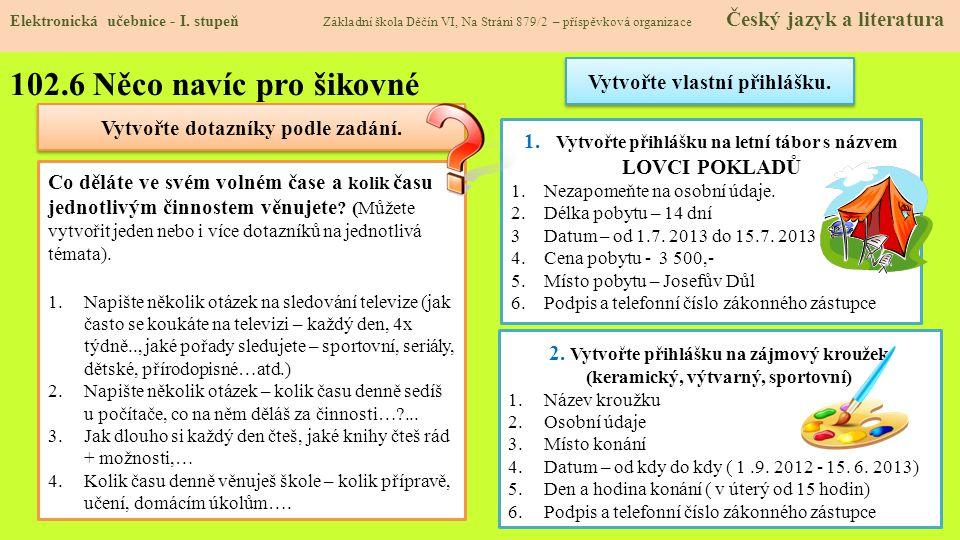 102.7 CLIL APPLICATION for a camp QUESTIONNAIRE Elektronická učebnice - I.
