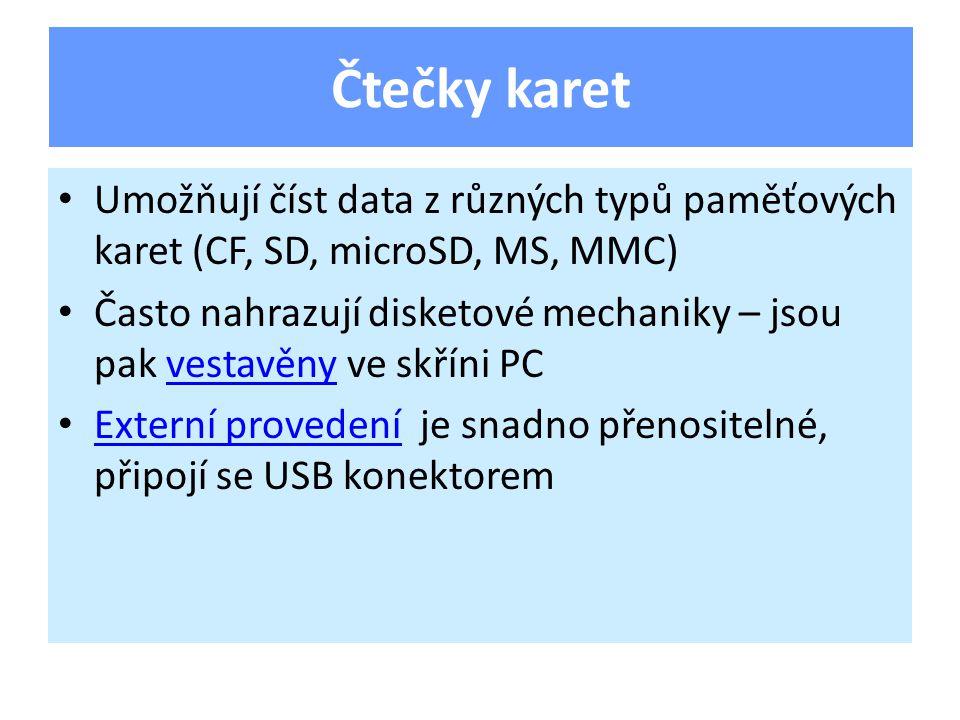 Umožňují číst data z různých typů paměťových karet (CF, SD, microSD, MS, MMC) Často nahrazují disketové mechaniky – jsou pak vestavěny ve skříni PCvestavěny Externí provedení je snadno přenositelné, připojí se USB konektorem Externí provedení Čtečky karet