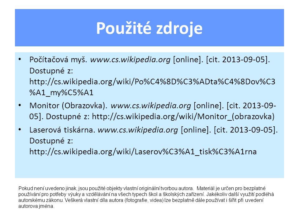 Použité zdroje Počítačová myš. www.cs.wikipedia.org [online].