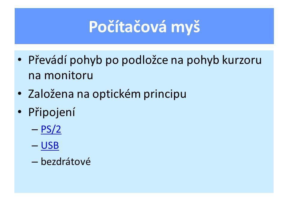 Standardně obsahuje 104-105 kláves Nutný je popis US/CZ Národní režim se přepíná Alt+Shift Někdy obsahuje dodatečné klávesy – multimediální klávesnice (Web, mail, přehrávač, hlasitost apod.) Připojení: – PS/2 – USB – Bezdrátové Klávesnice