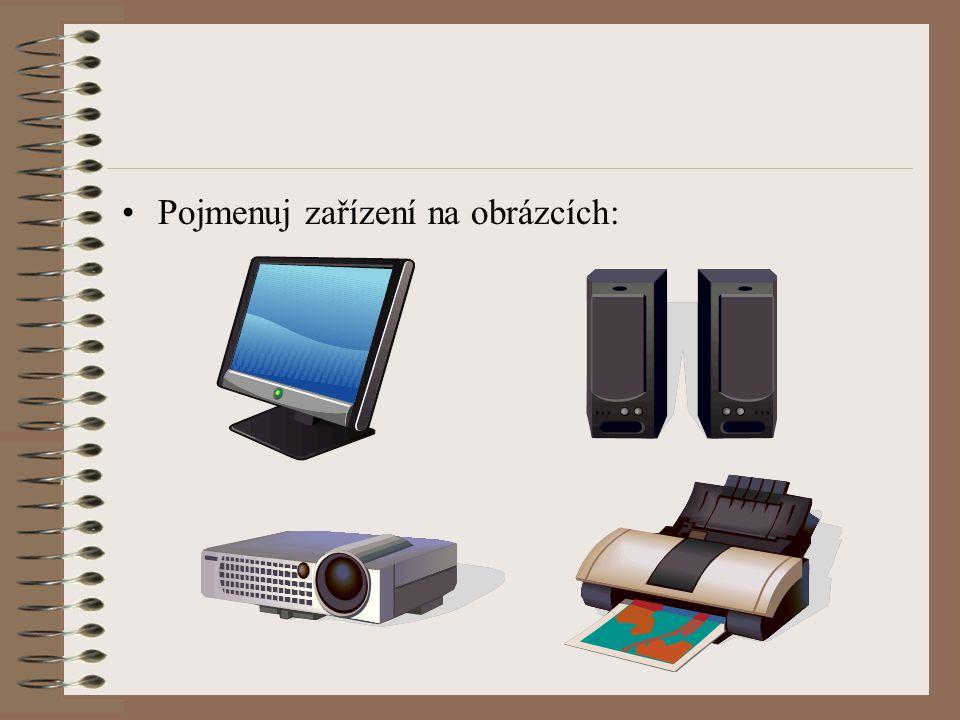 Pojmenuj zařízení na obrázcích: