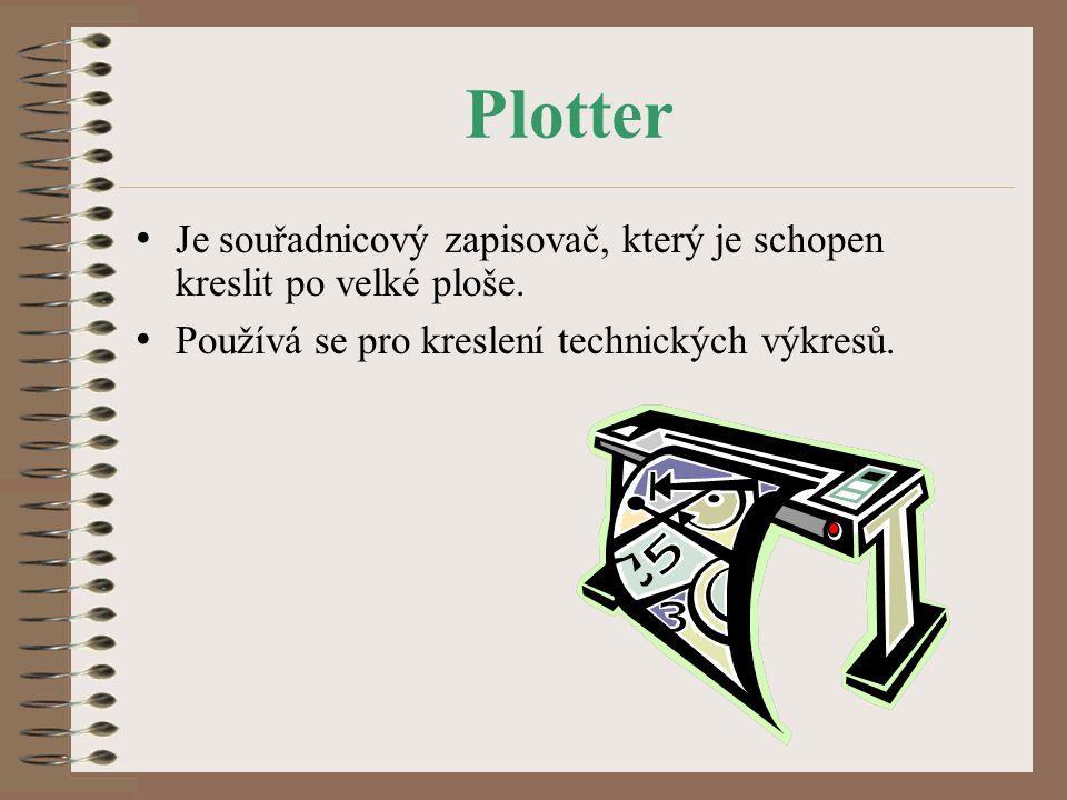 Plotter Je souřadnicový zapisovač, který je schopen kreslit po velké ploše.