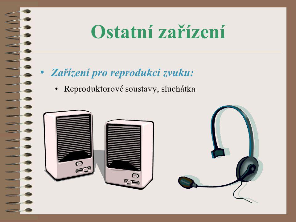 Ostatní zařízení Zařízení pro reprodukci zvuku: Reproduktorové soustavy, sluchátka