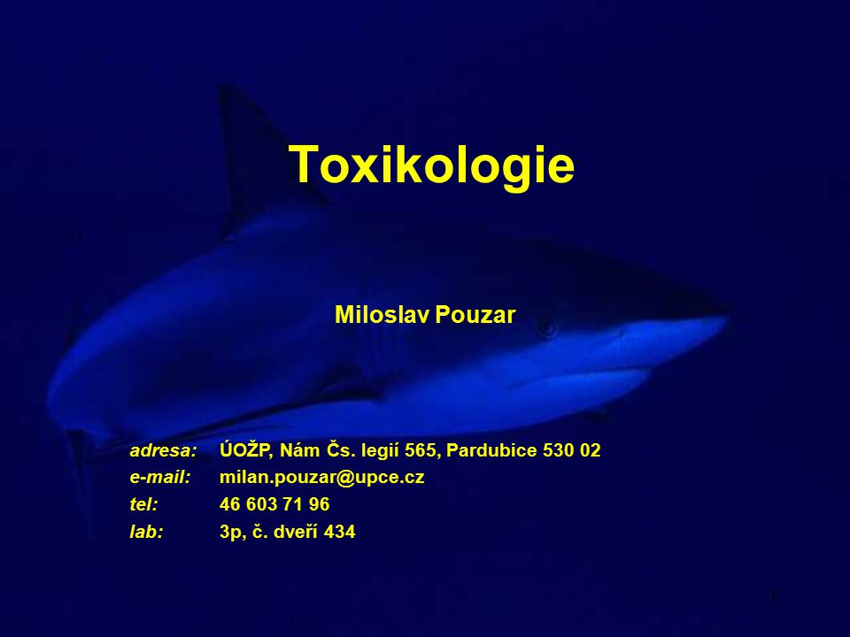 1 Toxikologie Miloslav Pouzar adresa: ÚOŽP, Nám Čs.