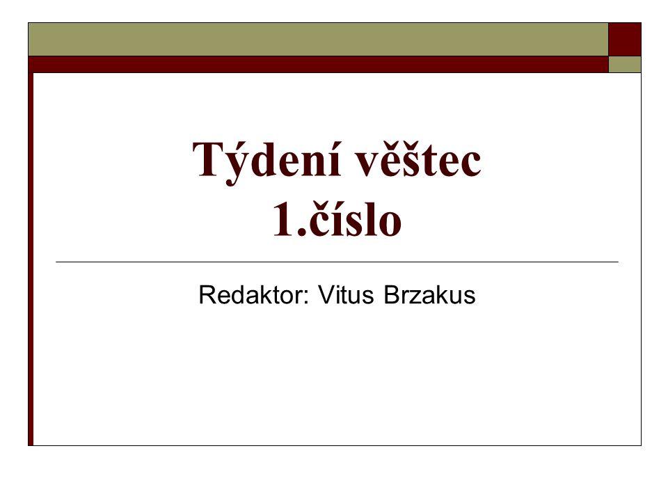 Týdení věštec 1.číslo Redaktor: Vitus Brzakus