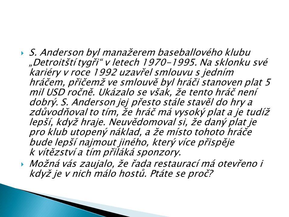 """ S. Anderson byl manažerem baseballového klubu """"Detroitští tygři"""" v letech 1970‑1995. Na sklonku své kariéry v roce 1992 uzavřel smlouvu s jedním hrá"""
