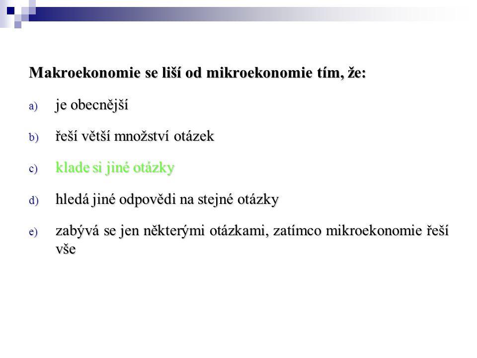 Co z uvedeného nejlépe popisuje základní problém standardní ekonomie: a) zaměstnanost b) ceny c) trh d) peníze e) vzácnost a z ní plynoucí nutnost volby
