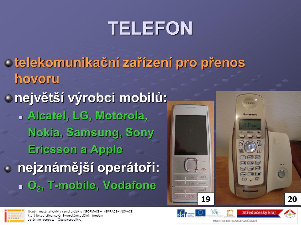 TELEFON telekomunikační zařízení pro přenos hovoru největší výrobci mobilů: Alcatel, LG, Motorola, Alcatel, LG, Motorola, Nokia, Samsung, Sony Nokia,