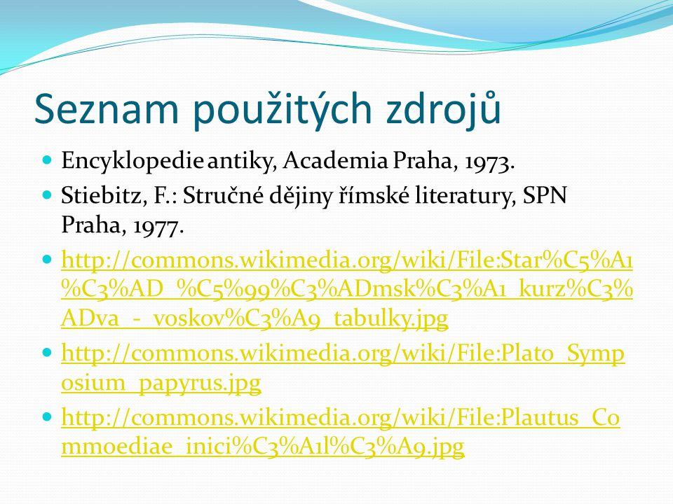 Seznam použitých zdrojů Encyklopedie antiky, Academia Praha, 1973.