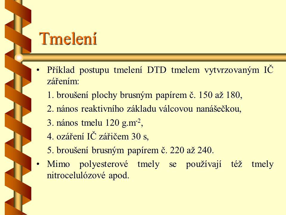 Tmelení Příklad postupu tmelení DTD tmelem vytvrzovaným IČ zářením: 1.