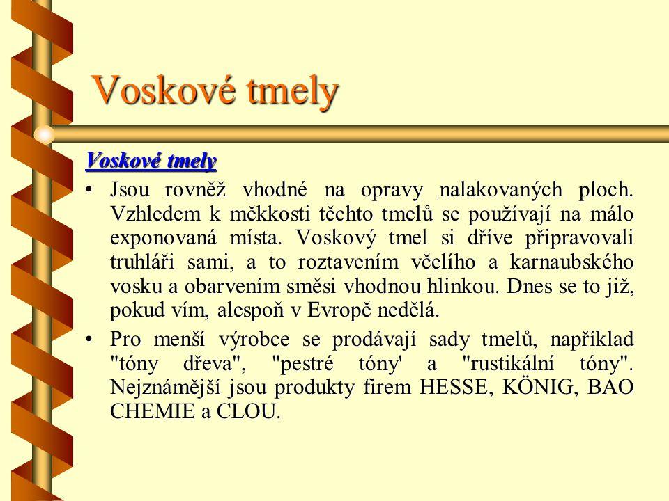 Voskové tmely Voskové tmely Jsou rovněž vhodné na opravy nalakovaných ploch.