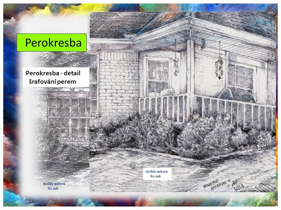 ©c.zuk 2. Techniky mokré Perokresba Archiv autora © c.zuk Archiv autora © c.zuk Perokresba - detail šrafování perem