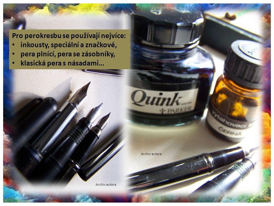 ©c.zuk Archiv autora Pro perokresbu se používají nejvíce: inkousty, speciální a značkové, pera plnící, pera se zásobníky, klasická pera s násadami… Ar