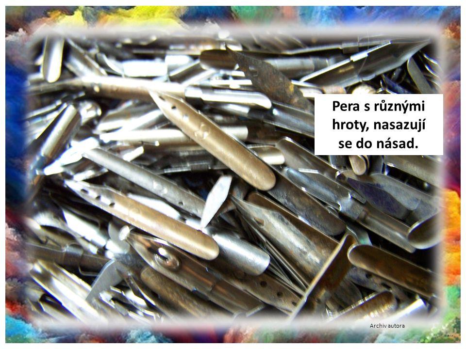 ©c.zuk Pera s různými hroty, nasazují se do násad. Archiv autora