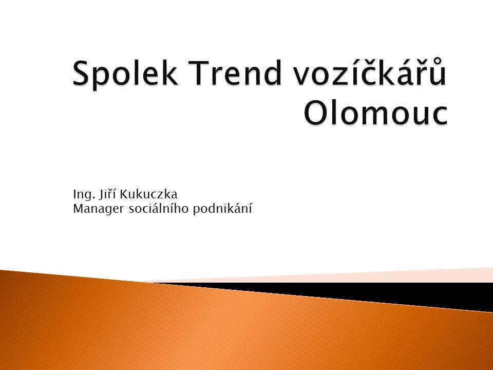 Ing. Jiří Kukuczka Manager sociálního podnikání