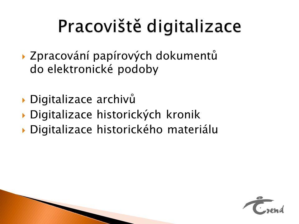  Zpracování papírových dokumentů do elektronické podoby  Digitalizace archivů  Digitalizace historických kronik  Digitalizace historického materiá