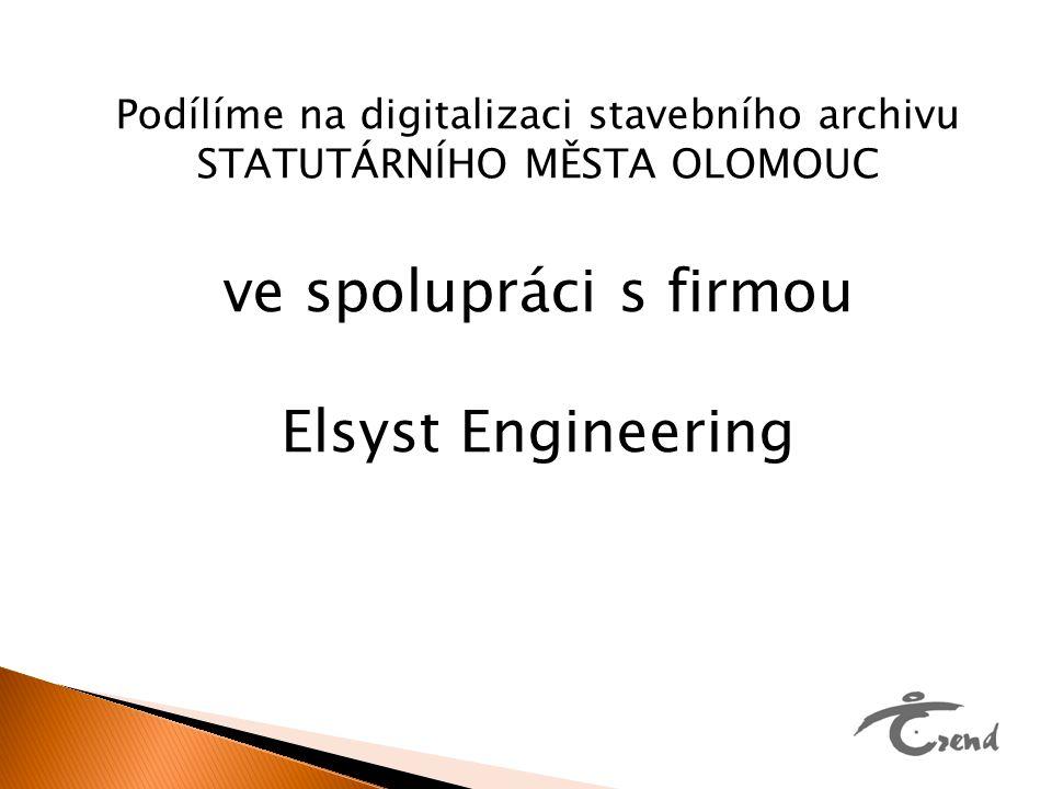 Podílíme na digitalizaci stavebního archivu STATUTÁRNÍHO MĚSTA OLOMOUC ve spolupráci s firmou Elsyst Engineering