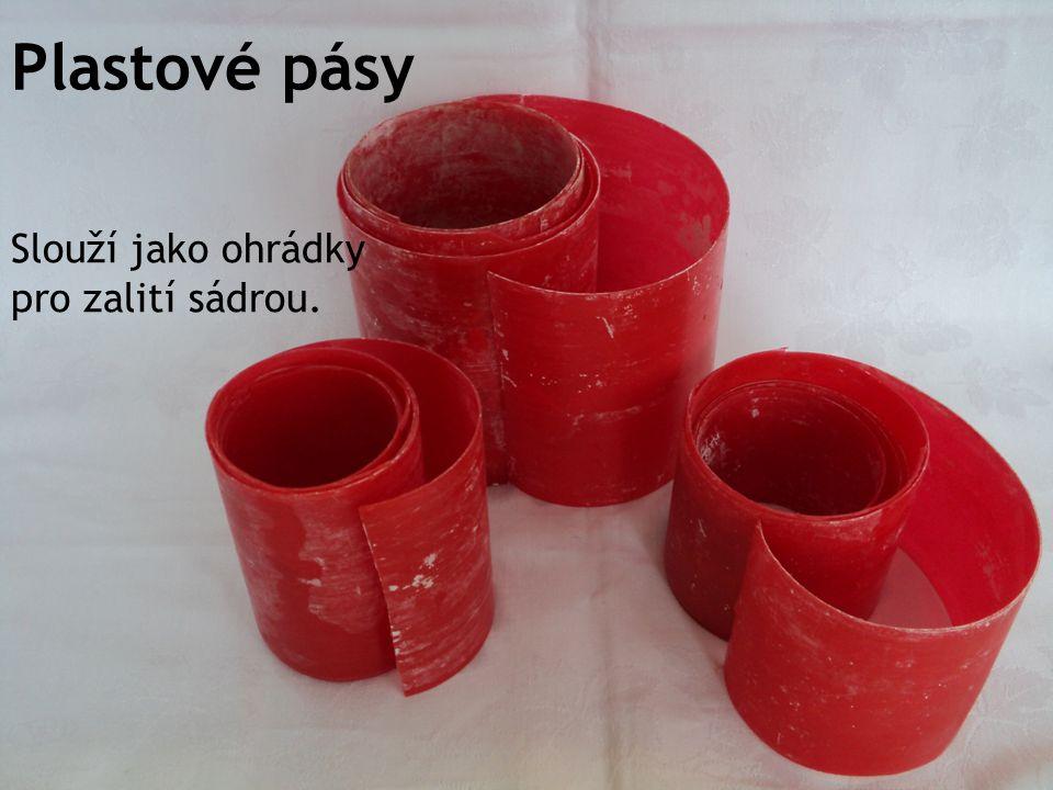 Plastové pásy Slouží jako ohrádky pro zalití sádrou.