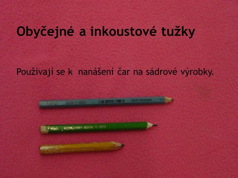 Obyčejné a inkoustové tužky Používají se k nanášení čar na sádrové výrobky.
