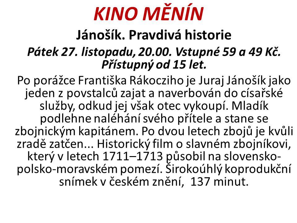 KINO MĚNÍN Jánošík. Pravdivá historie Pátek 27. listopadu, 20.00.