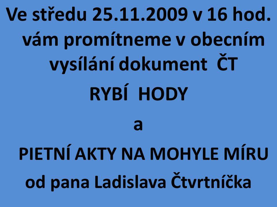 Ve středu 25.11.2009 v 16 hod.