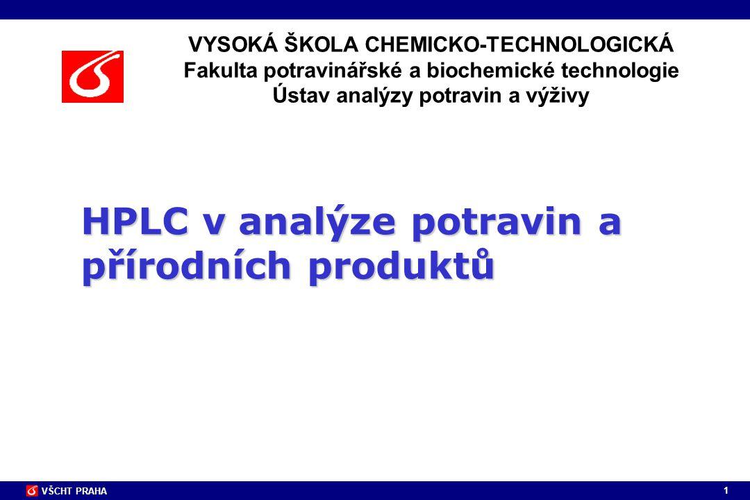 2 VŠCHT PRAHA Úvod, princip separace, základní vztahy Srovnání HPLC x GLC Typy kolon, výběr mobilní fáze, gradientová eluce Volba a optimalizace chromatografického separačního postupu Faktory ovlivňující HPLC stanovení Detektory v HPLC Derivatizační techniky Problémy v HPLC a jejich řešení (konkrétní příklady) Vývoj a validace analytických metod (příklady vývoje metod) Využití HPLC při prokazování falšování potravin Analýza přírodních látek (aminokyseliny, lipidy, cukry, vitaminy, kyseliny…) Kontrola bezpečnosti potravin (toxické látky, mykotoxiny, aditiva…) Aplikace ve stopové analýze (rezidua pesticidů, PAH…) Reálné příklady vývoje metod a řešení problémů Obsah předmětu