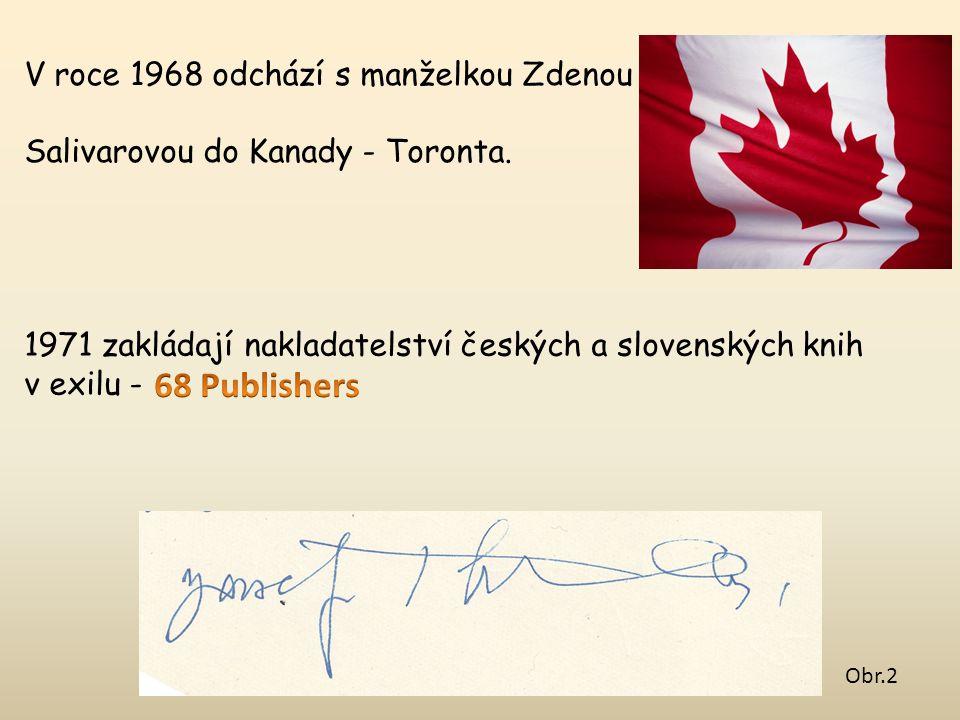 V roce 1968 odchází s manželkou Zdenou Salivarovou do Kanady - Toronta. 1971 zakládají nakladatelství českých a slovenských knih v exilu - Obr.2