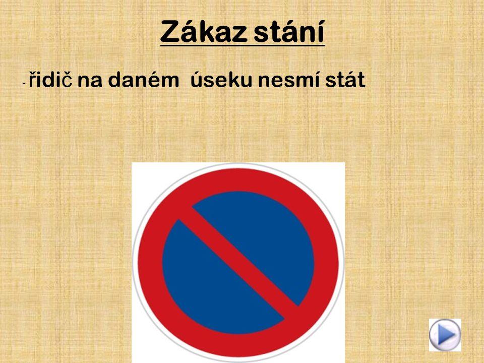 Zákaz stání - ř idi č na daném úseku nesmí stát