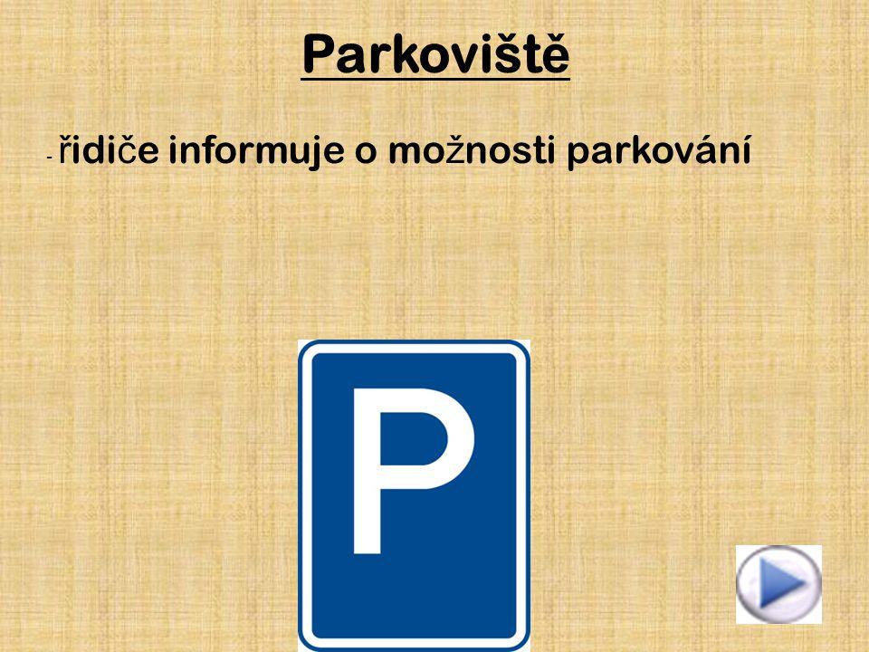 Parkovišt ě - ř idi č e informuje o mo ž nosti parkování