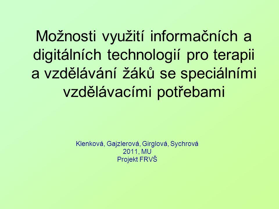 Možnosti využití informačních a digitálních technologií pro terapii a vzdělávání žáků se speciálními vzdělávacími potřebami Klenková, Gajzlerová, Girg
